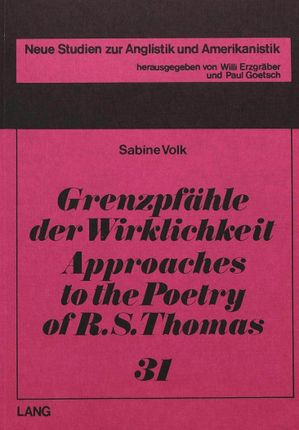 Grenzpfähle der Wirklichkeit- Approaches to the Poetry of R.S. Thomas