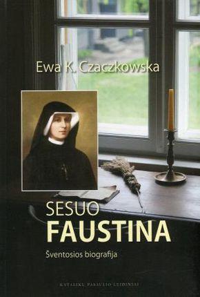 Sesuo Faustina. Šventosios biografija