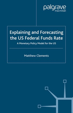 Explaining and Forecasting the US Federal Funds Rate