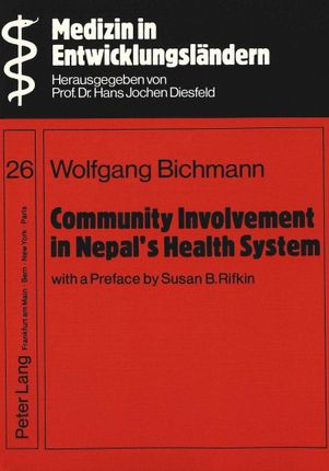 Community Involvement in Nepal's Health System- With a Preface by Susan B. Rifkin-