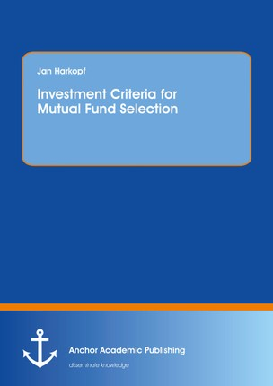 Investment Criteria for Mutual Fund Selection