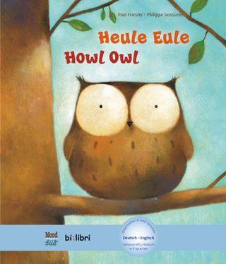Heule Eule. Deutsch-Englisch