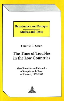The Time of Troubles in the Low Countries