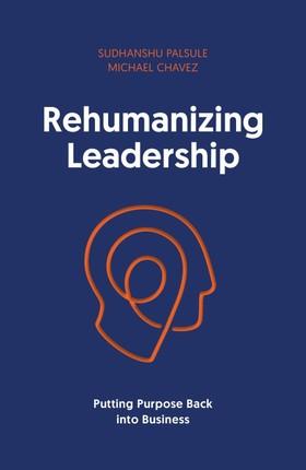 Rehumanizing Leadership
