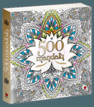 500 MANDALŲ: daugiau nei 500 gražiausių, netikėčiausių ir įvairiausių mandalų sielai, kūnui ir dvasiai harmonizuoti