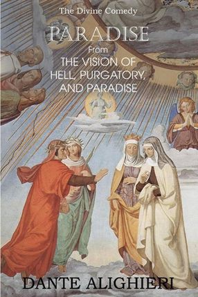 Paradise; From the Vision of Hell, Purgatory and Paradise