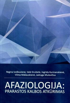 Afaziologija: prarastos kalbos atkūrimas