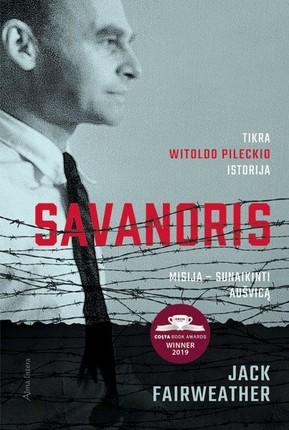 Savanoris: misija – sunaikinti Aušvicą. Tikra Witold Pilecki istorija