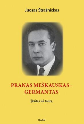 Pranas Meškauskas-Germantas: įkaitas už tautą