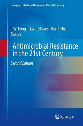 Antimicrobial Resistance in the 21st Century