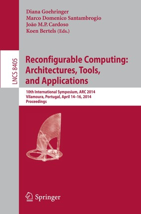 Reconfigurable Computing: Architectures, Tools, and Applications