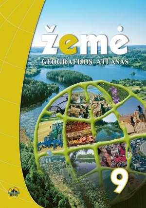 Žemė. Geografijos atlasas 9 klasei