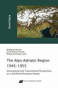 The Alps-Adriatic Region 1945-1955