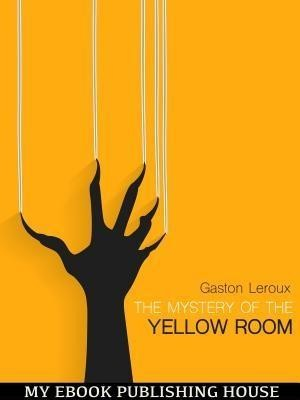 """The Mystery of """"The Yellow Room"""""""