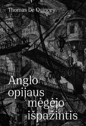 Anglo opijaus mėgėjo išpažintis