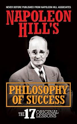 Napoleon Hill's Philosophy of Success