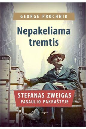 Nepakeliama tremtis: Stefanas Zweigas pasaulio pakraštyje