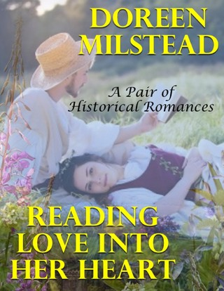 Reading Love Into Her Heart: A Pair of Historical Romances