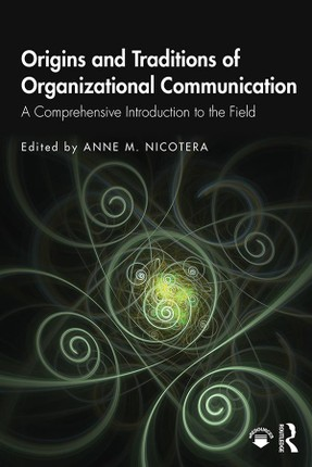 Origins and Traditions of Organizational Communication