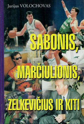 Sabonis, Marčiulionis, Zelkevičius ir kiti