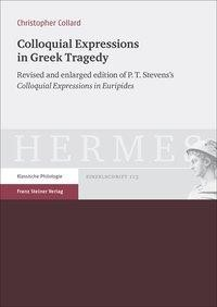 Colloquial Expressions in Greek Tragedy