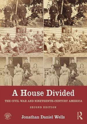 A House Divided: The Civil War and Nineteenth-Century America