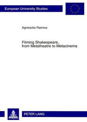 Filming Shakespeare, from Metatheatre to Metacinema