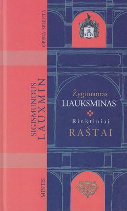 Žygimantas Liauksminas. Rinktiniai raštai