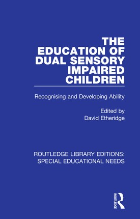 The Education of Dual Sensory Impaired Children
