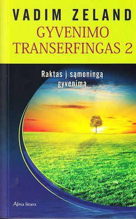 Gyvenimo transerfingas 2. Raktas į sąmoningą gyvenimą