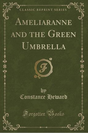 Ameliaranne and the Green Umbrella (Classic Reprint)