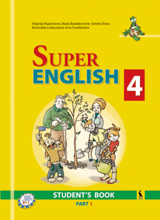 Super English 4. Student's Book. Part 1. Anglų kalba. Ketvirtoji knyga. Vadovėlis VIII klasei.