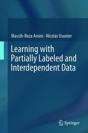 Learning with Partially Labeled and Interdependent Data
