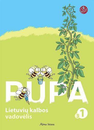 """Pupa. Lietuvių kalbos vadovėlis I klasei. 3-ioji knyga (serija """"Šok"""")"""