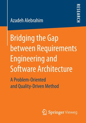 Bridging the Gap between Requirements Engineering and Software Architecture