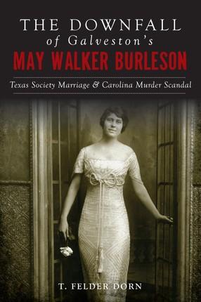 Downfall of Galveston's May Walker Burleson