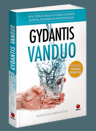 GYDANTIS VANDUO: apie stebuklingą gyvenimo elementą įdomiai, įtikinamai ir profesionaliai