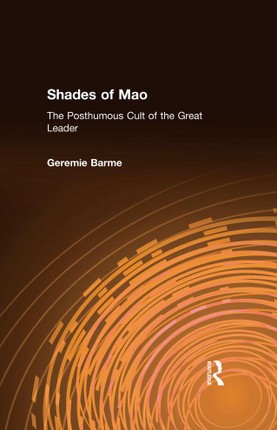 Shades of Mao: The Posthumous Cult of the Great Leader