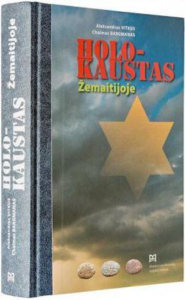 Holokaustas Žemaitijoje: enciklopedinis žinynas