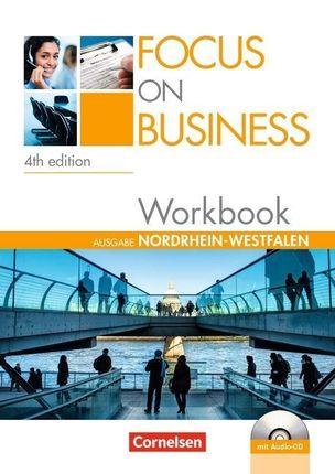 Focus on Business B1-B2. New Edition. Nordrhein-Westfalen. Workbook mit Lösungsschlüssel und Audio-CD