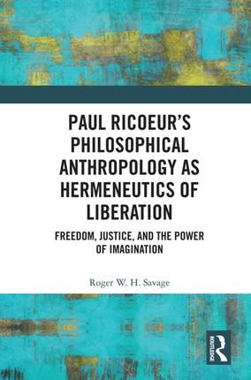 Paul Ricoeur's Philosophical Anthropology as Hermeneutics of Liberation