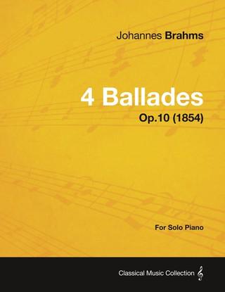 4 Ballades - For Solo Piano Op.10 (1854)