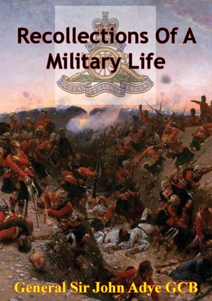 Recollections Of A Military Life [Illustrated Edition]