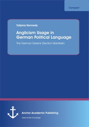 Anglicism Usage in German Political Language: The German Green Party's Election Manifesto
