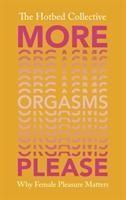 More Orgasms Please