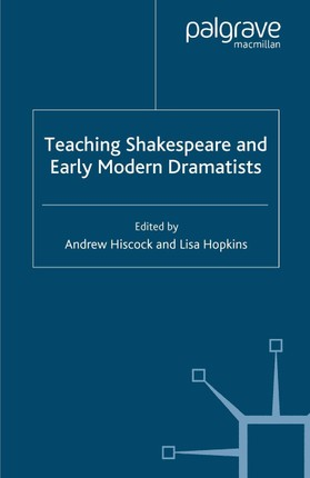 Teaching Shakespeare and Early Modern Dramatists