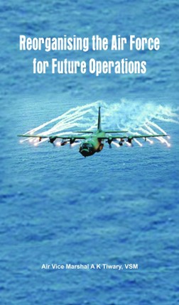 Reorganising the Air Force for Future Operations