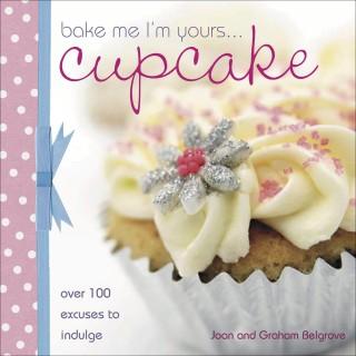 Bake Me I'm Yours . . . Cupcake