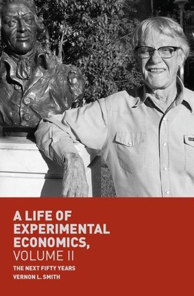 A Life of Experimental Economics, Volume II