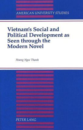 Vietnam's Social and Political Development as Seen through the Modern Novel